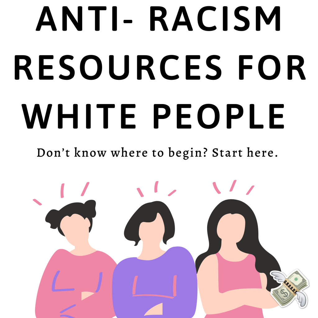 anti racism resources for white people may 2020 get rich or get drunk trying