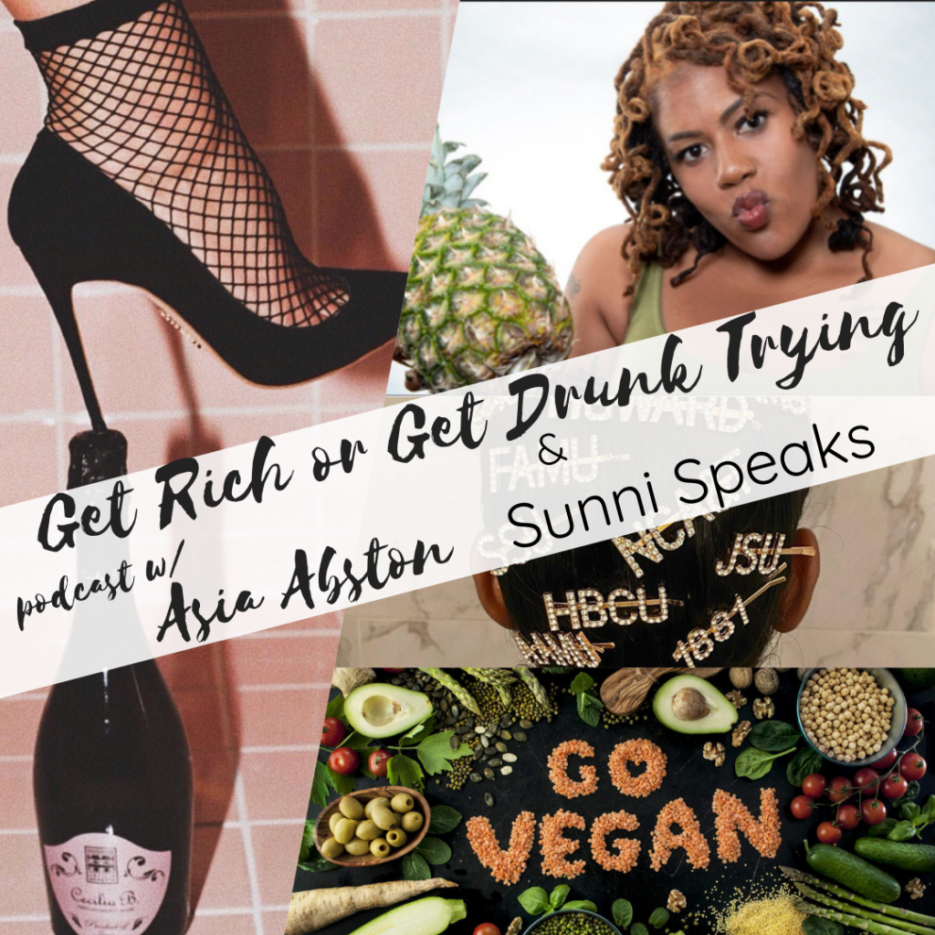 Sunni Speaks interview and vegan soul food on the Get Rich or Get Drunk Trying podcast