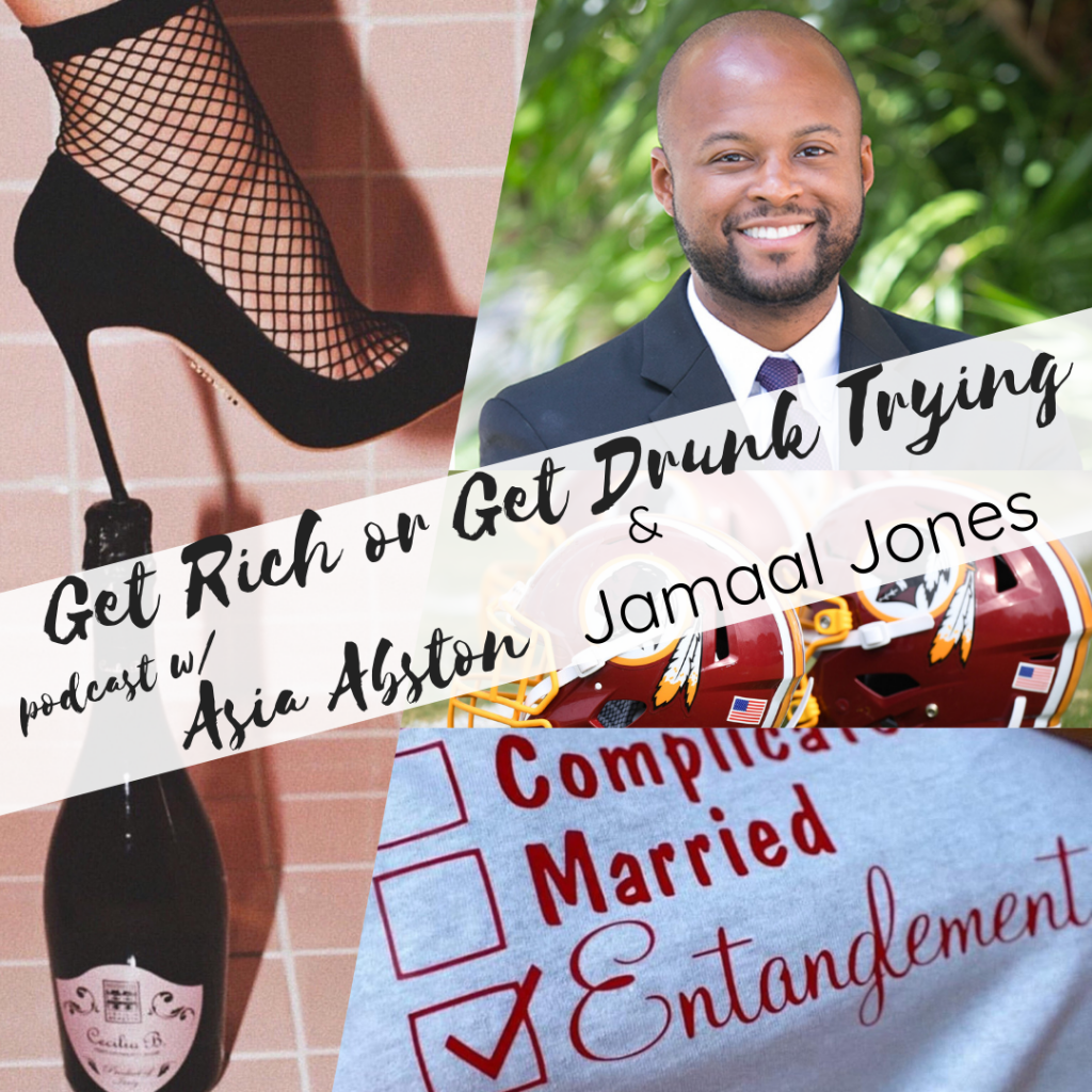 Jamaal Jones Get Rich or Get Drunk Trying Podcast episode 40